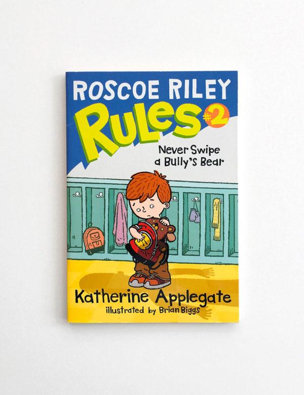 ROSCOE RILEY RULES: NEVER SWIPE A BULLY'S BEAR