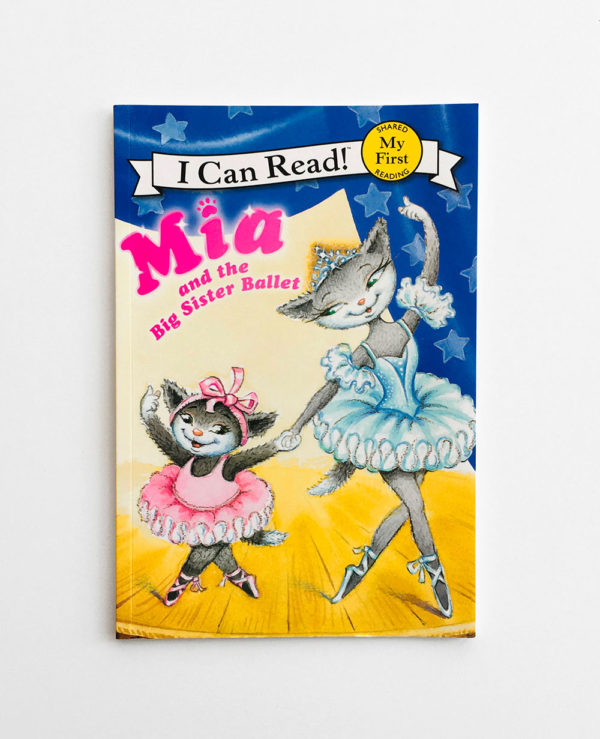 I CAN READ - MY FIRST READING: MIA AND THE BIG SISTER BALLET