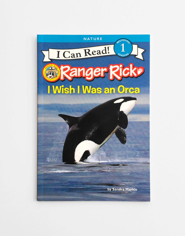 I CAN READ #1: I WISH I WAS AN ORCA