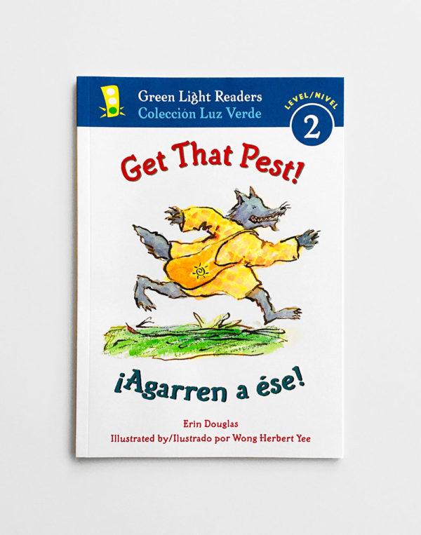 GREEN LIGHT READERS #2: ¡AGARREN A ÉSE! - GET THAT PEST!