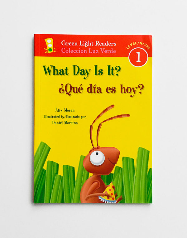 GREEN LIGHT READERS #1: ¿QUÉ DÍA ES HOY? - WHAT DAY IS IT?