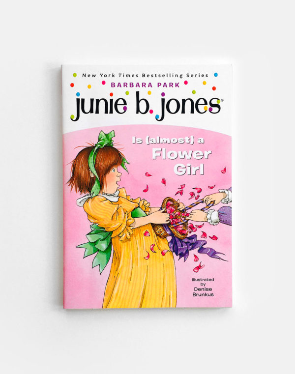 JUNIE B. JONES: IS (ALMOST) A FLOWER GIRL