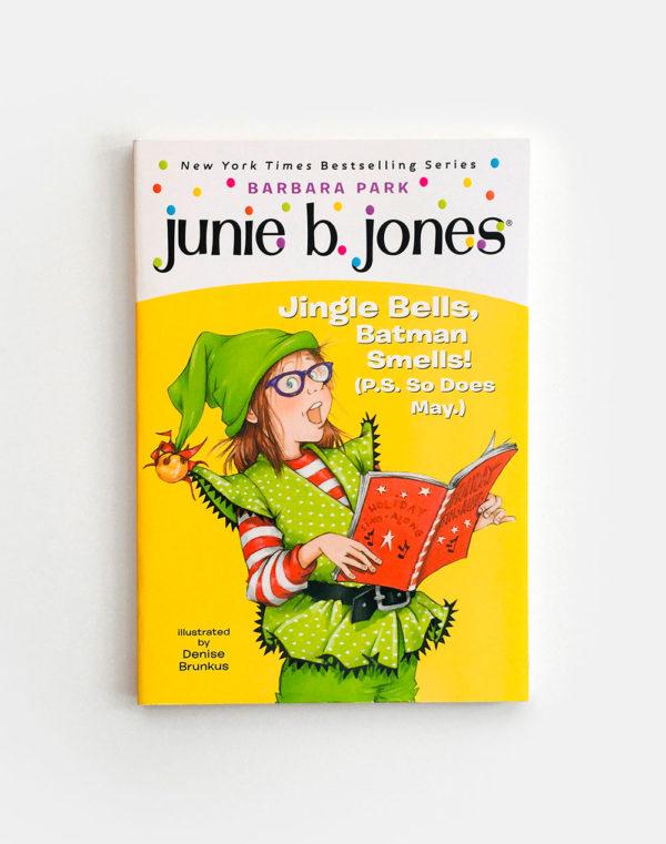 JUNIE B. JONES: JINGLE BELLS, BATMAN SMELLS!