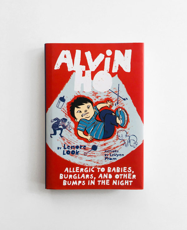 ALVIN HO: ALLERGIC TO BABIES, BURGLARS AND OTHER BUMPS IN THE NIGHT