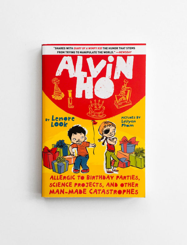 ALVIN HO: ALLERGIC TO BIRTHDAY PARTIES, SCIENCE PROJECTS AND OTHER MAN-MADE CATASTROPHES