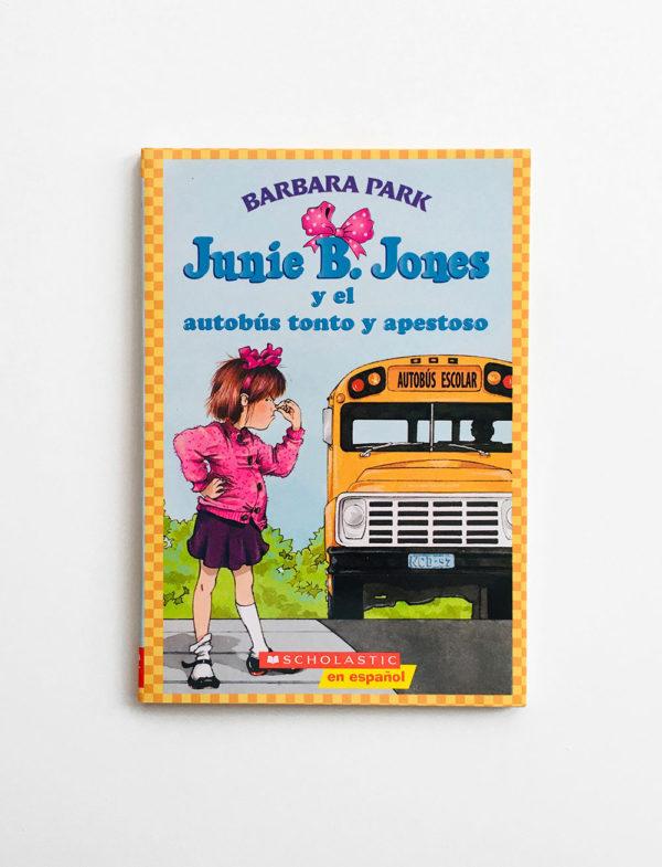 JUNIE B. JONES Y EL AUTOBUS TONTO APESTOSO