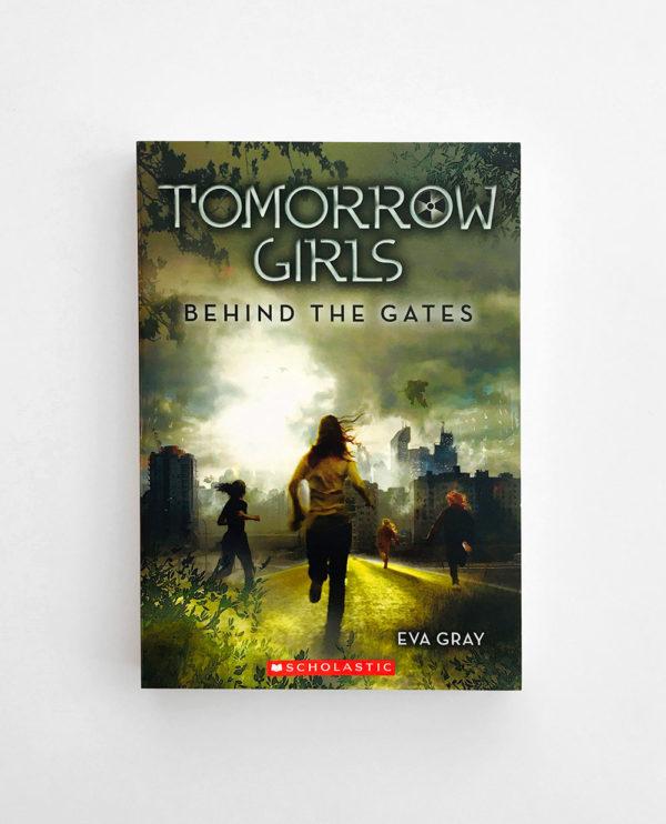 TOMORROW GIRLS: BEHIND THE GATES (#1)