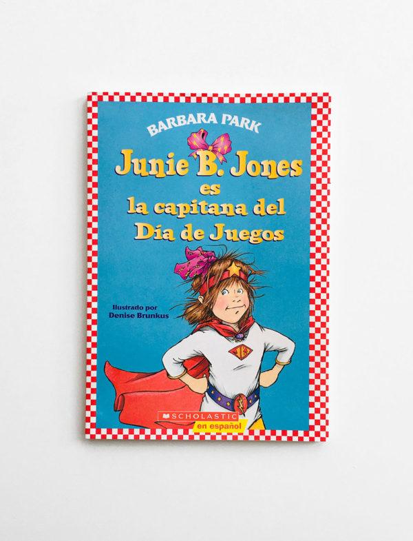 JUNIE B. JONES ES LA CAPITANA DEL DIA DE JUEGOS