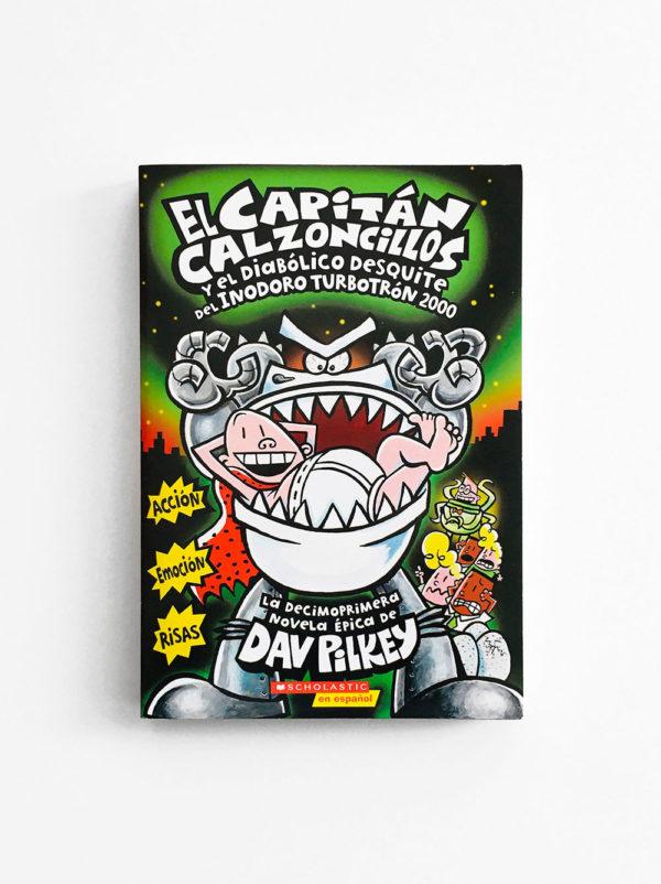 CAPITÁN CALZONCILLOS Y EL DIABÓLICO DESQUITE DEL INODORO-TURBOTRÓN 2000 (#11)
