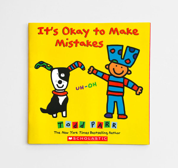 IT'S OK TO MAKE MISTAKES - TODD PARR