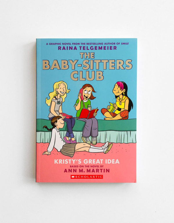 BABY-SITTERS CLUB: KRISTY'S GREAT IDEA (#1)