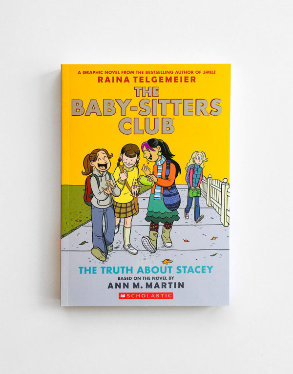 BABY-SITTERS CLUB: THE TRUTH ABOUT STACEY (#2)