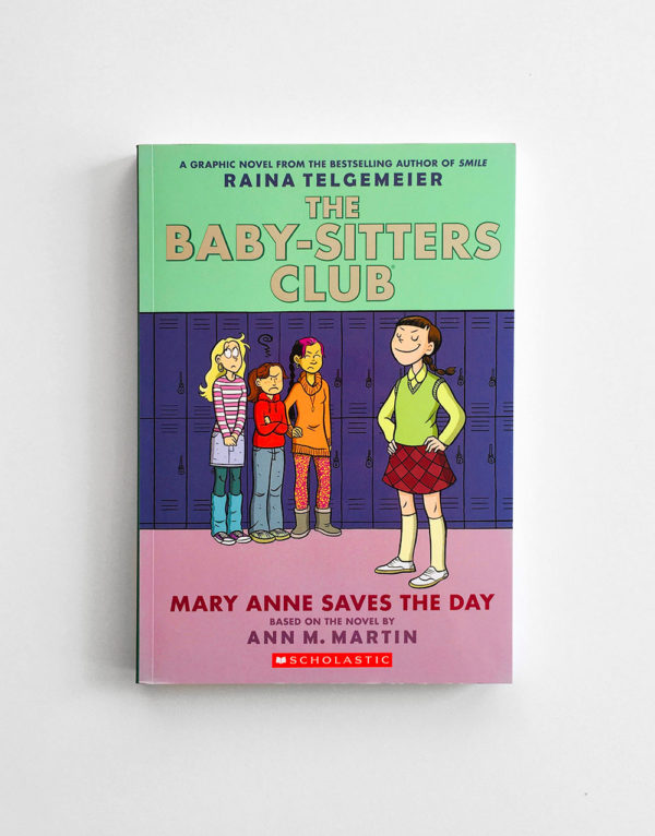 BABY-SITTERS CLUB: MARY ANNE SAVES THE DAY (#3)