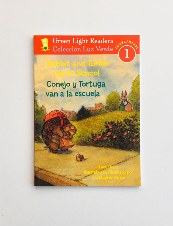 GREEN LIGHT READERS #1: CONEJO Y TORTUGA VAN A LA ESCUELA - RABBIT AND TURTLE GO TO SCHOOL