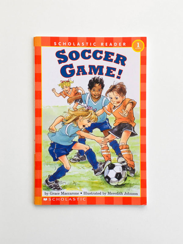 SCHOLASTIC READERS #1: SOCCER GAME!