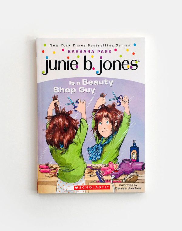 JUNIE B. JONES: IS A BEAUTY SHOP GUY