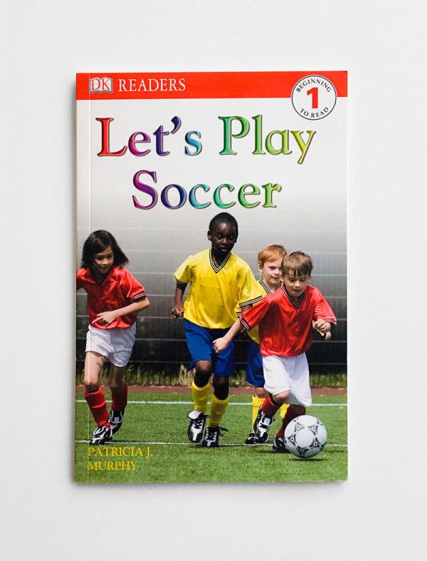DK READERS #1: LET'S PLAY SOCCER