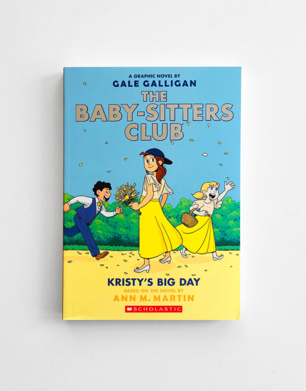 BABY-SITTERS CLUB: KRISTY'S BIG DAY (#6)