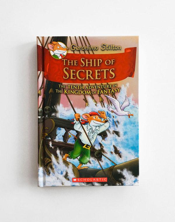 GERONIMO STILTON: THE SHIP OF SECRETS - THE TENTH ADVENTURE IN THE KINGDOM OF FANTASY (#10)