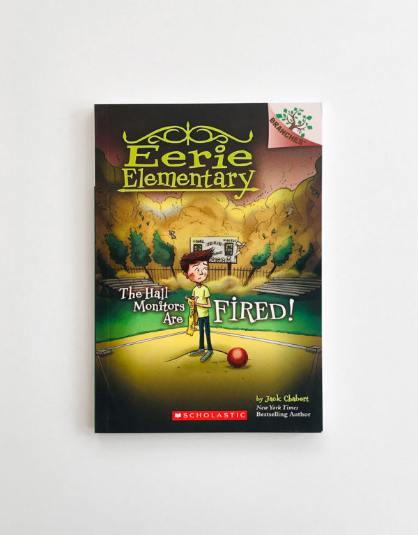 EERIE ELEMENTARY: THE HALL MONITORS ARE FIRED!