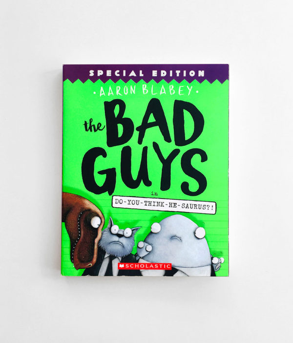 BAD GUYS IN DO-YOU-THINK-HE-SAURUS (#7)