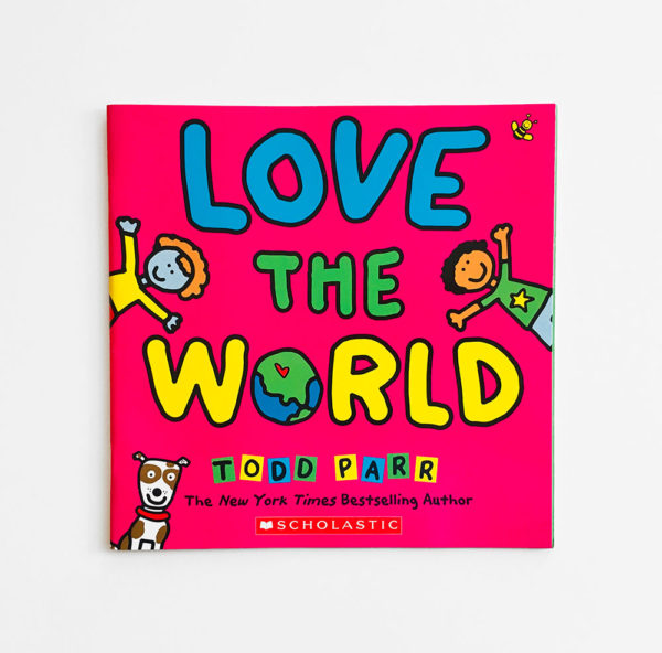 LOVE THE WORLD - TODD PARR