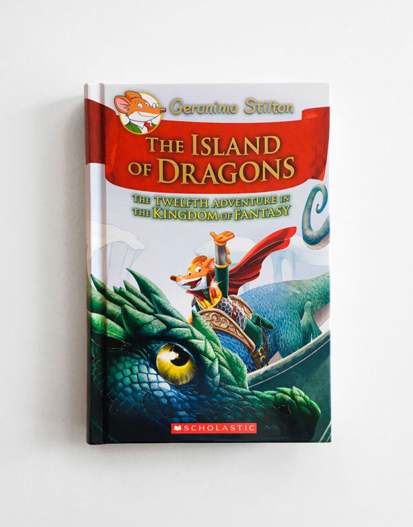 GERONIMO STILTON: THE ISLAND OF DRAGONS - THE TWELFTH ADVENTURE IN THE KINGDOM OF FANTASY (#12)