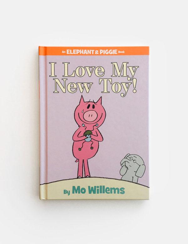 ELEPHANT & PIGGIE: I LOVE MY NEW TOY!