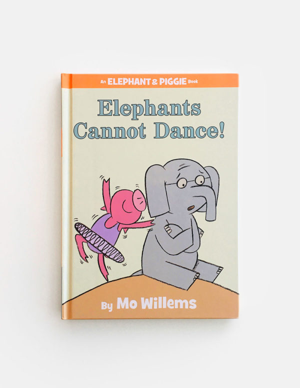 ELEPHANT & PIGGIE: ELEPHANTS CANNOT DANCE!