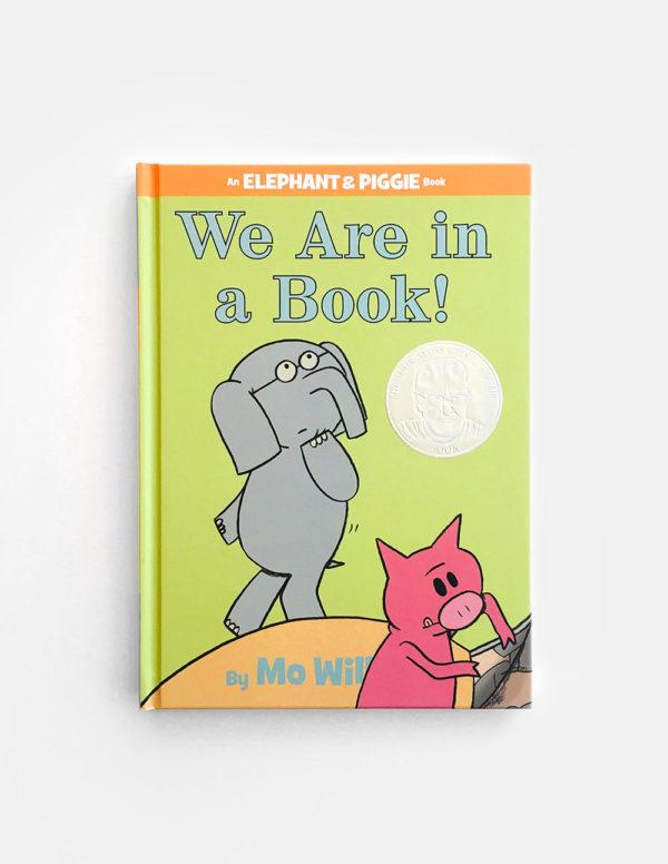 ELEPHANT & PIGGIE: WE ARE IN A BOOK!