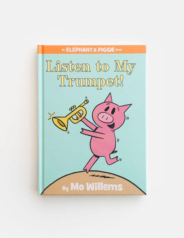 ELEPHANT & PIGGIE: LISTEN TO MY TRUMPET!