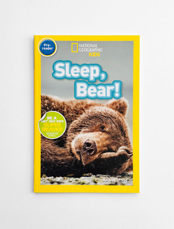 NAT GEO PRE-READER: SLEEP, BEAR!