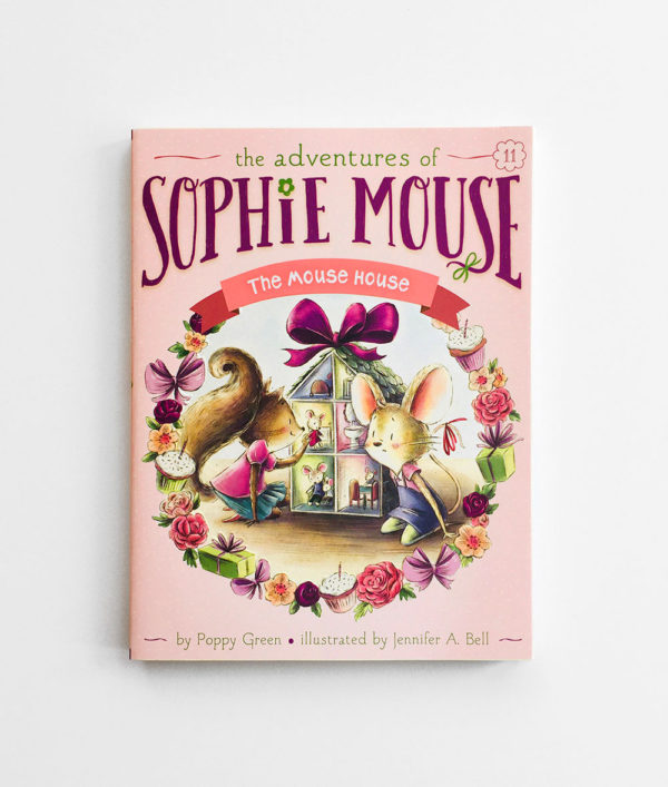 SOPHIE MOUSE: THE MOUSE HOUSE (#11)