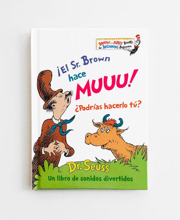 DR. SEUSS: ¡EL SR. BROWN HACE MUU! ¿PODRÍAS HACERLO TÚ!