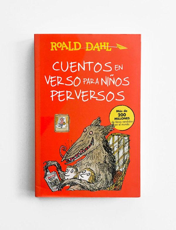 CUENTOS EN VERSO PARA NIÑOS PERVERSOS - ROALD DAHL