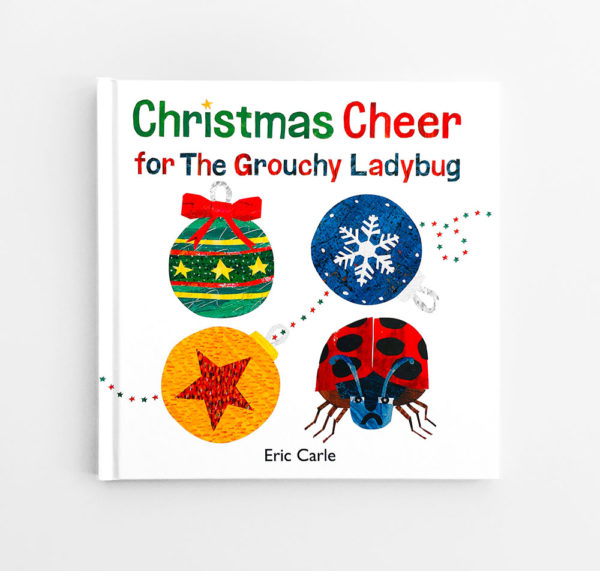 ERIC CARLE: CHRISTMAS CHEER FOR THE GROUCHY LADYBUG